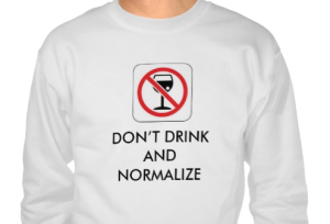 Dont Drink & Normalize
