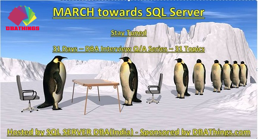 March towards SQL Server Interview Question Answer series